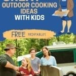 Great Outdoor Cooking Ideas with Kids